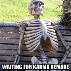 Waiting For Op -  waiting for karma remake