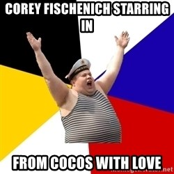 Patriot - COREY FISCHENICH STARrING in fROM cOcOS WITH LOVE