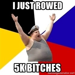 Patriot - I JUST ROWED 5K bitches