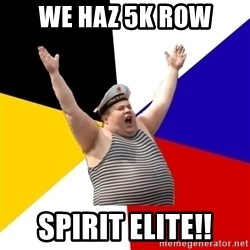 Patriot - we haz 5k row spirit ELITE!!