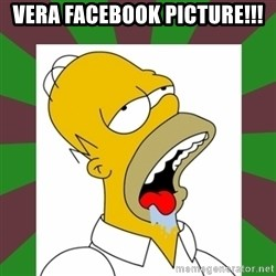 Homer drooling - Vera Facebook picture!!!