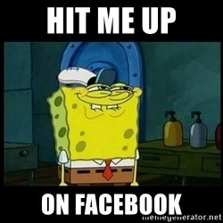 Don't you, Squidward? - HIT ME UP ON FACEBOOK
