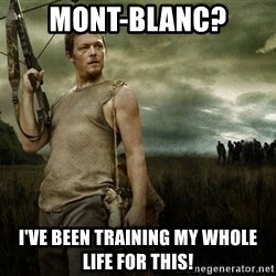 Daryl Dixon - Mont-blanc? I'VE been training my whole life for this!