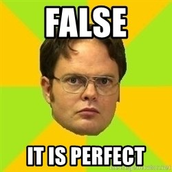 Courage Dwight - false it is perfect