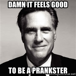 RomneyMakes.com - damn it feels good to be a prankster