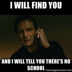 liam neeson taken - I will find you And I will tell you there's no school