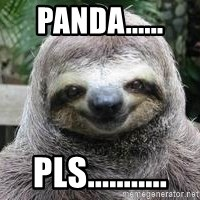 Sexual Sloth - PANDA...... Pls...........