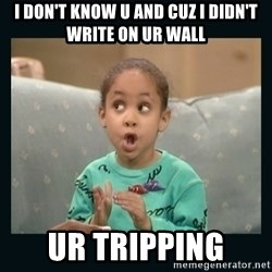Raven Symone - I DON'T KNOW U AND CUZ I DIDN'T WRITE ON UR WALL UR TRIPPING