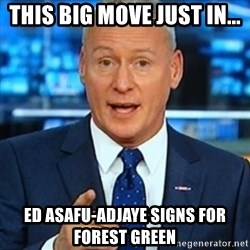 Jim 'Deadline Day' White - This big move just in... Ed Asafu-Adjaye Signs for Forest Green