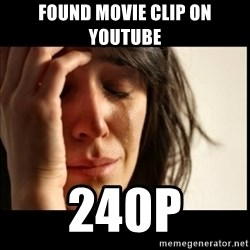 First World Problems - found movie clip on youtube 240p