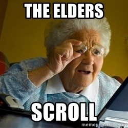 Internet Grandma Surprise - The Elders Scroll