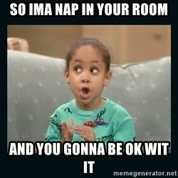 Raven Symone - so ima nap in your room and you gonna be ok wit it
