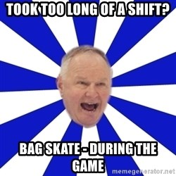 Crafty Randy - Took too long of a shift? Bag skate - During the game