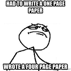 Fuck Yeah - Had to write a one page paper wrote a four page paper