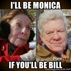 Pornhub's Super Bowl Ad - I'll be Monica if you'll be bill
