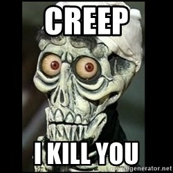 Achmed the dead terrorist - Creep I kill You