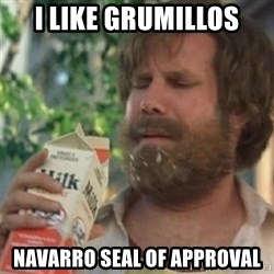 Milk was a bad choice - I like grumillos NAVARRO SEAL OF APPROVAL