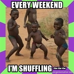 african kids dancing - Every weekend I'm shuffling ~~~