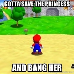 Mario looking at castle - GOTTA SAVE THE PRINCESS AND BANG HER