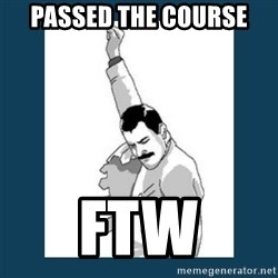 Freddy Mercury - passed the course ftw