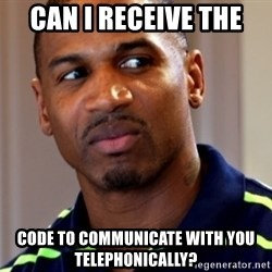 Stevie j - CAN I RECEIVE THE CODE TO COMMUNICATE WITH YOU TELEPHONICALLY?