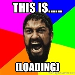 sparta - THIS IS...... (LOADING)