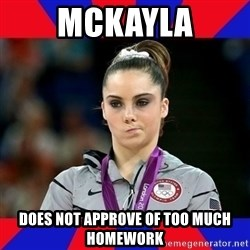 Mckayla Maroney Does Not Approve - Mckayla does not approve of too much homework