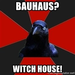 Gothiccrow - Bauhaus? witch house!