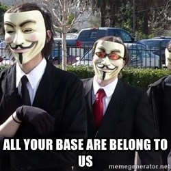 AnonymousA -  all your base are belong to us