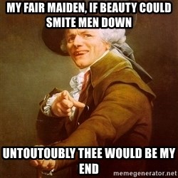 Joseph Ducreux - my fair maiden, If beauty could smite men down untoutoubly thee would be my end