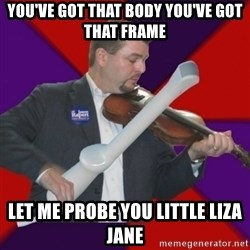 FiddlingRapert - You've got that body you've got that frame Let me probe you little liza jane