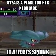 MISDREAVUS - Steals a pearl for her necklace it affects spoink