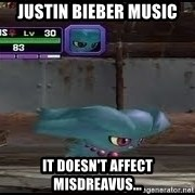 MISDREAVUS - Justin Bieber music it doesn't affect Misdreavus...