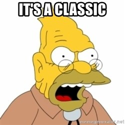 Grandpa SImpson - IT'S A CLASSIC