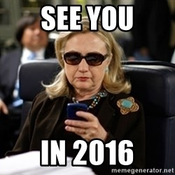 Hillary Clinton Texting - See you in 2016
