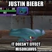 MISDREAVUS - Justin Bieber It doesn't effect misdreavus