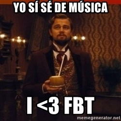 you had my curiosity dicaprio - Yo sí sé de música i <3 fbt