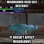 MISDREAVUS - MISDREAVUS used self destruct it doesn't affect misdreavus