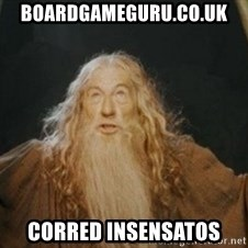 Gandalf - BOARDGAMEGURU.CO.UK CORRED INSENSATOS