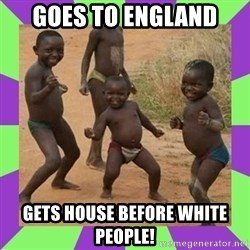 african kids dancing - goes to england gets house before white people!