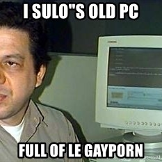"pasqualebolado2 - I SULO""S OLD PC FULL OF LE GAYPORN"