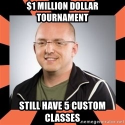 David Vonderhaar - $1 million dollar tournament still have 5 custom classes