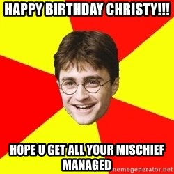 cheeky harry potter - happy Birthday christy!!! hope u get all your mischief managed