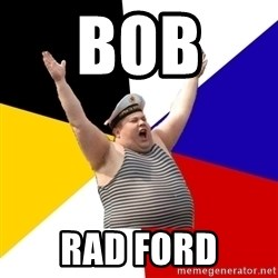 Patriot - BOB  RAD FORD