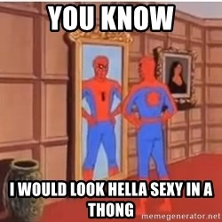 Spiderman Mirror - you know i would look hella sexy in a thong