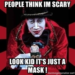 willianss - PEOPLE THINK IM SCARY  LOOK KID IT'S JUST A MASK !