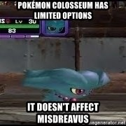 MISDREAVUS - Pokémon Colosseum has      limited options It doesn't affect misdreavus
