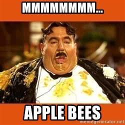 Fat Guy - MMMMMMMM... APPLE BEES