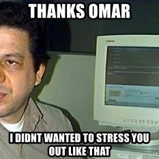 pasqualebolado2 - THANKS OMAR I DIDNT WANTED TO STRESS YOU OUT LIKE THAT
