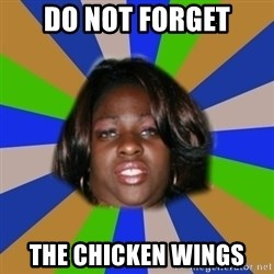Fat black girl - do not forget the chicken wings